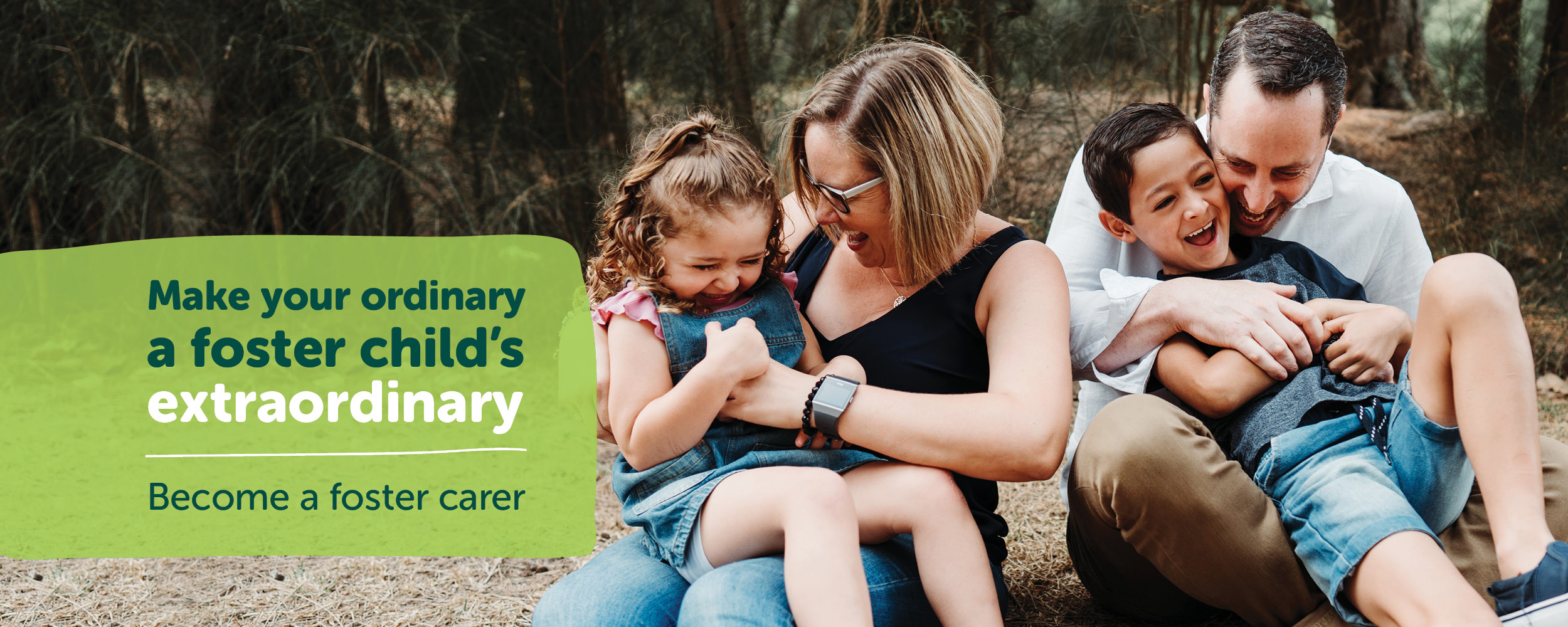 Make your ordinary a foster child's extraordinary. Become a foster carer.